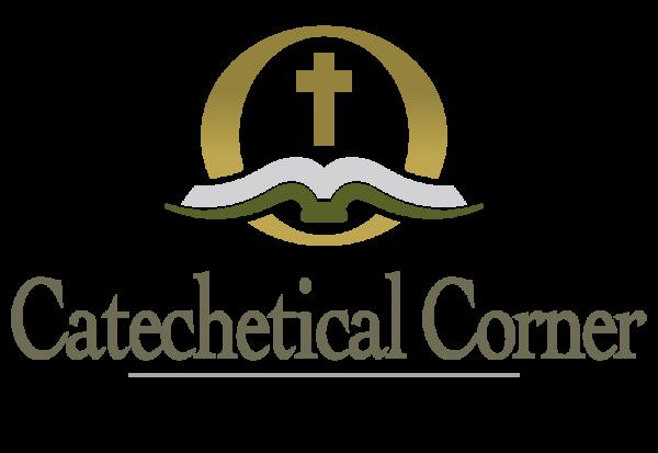 CATECHETICAL CORNER